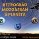 Retrográd mozgásban 5 planéta Artemisz Asztrológia Iskola Debrecen